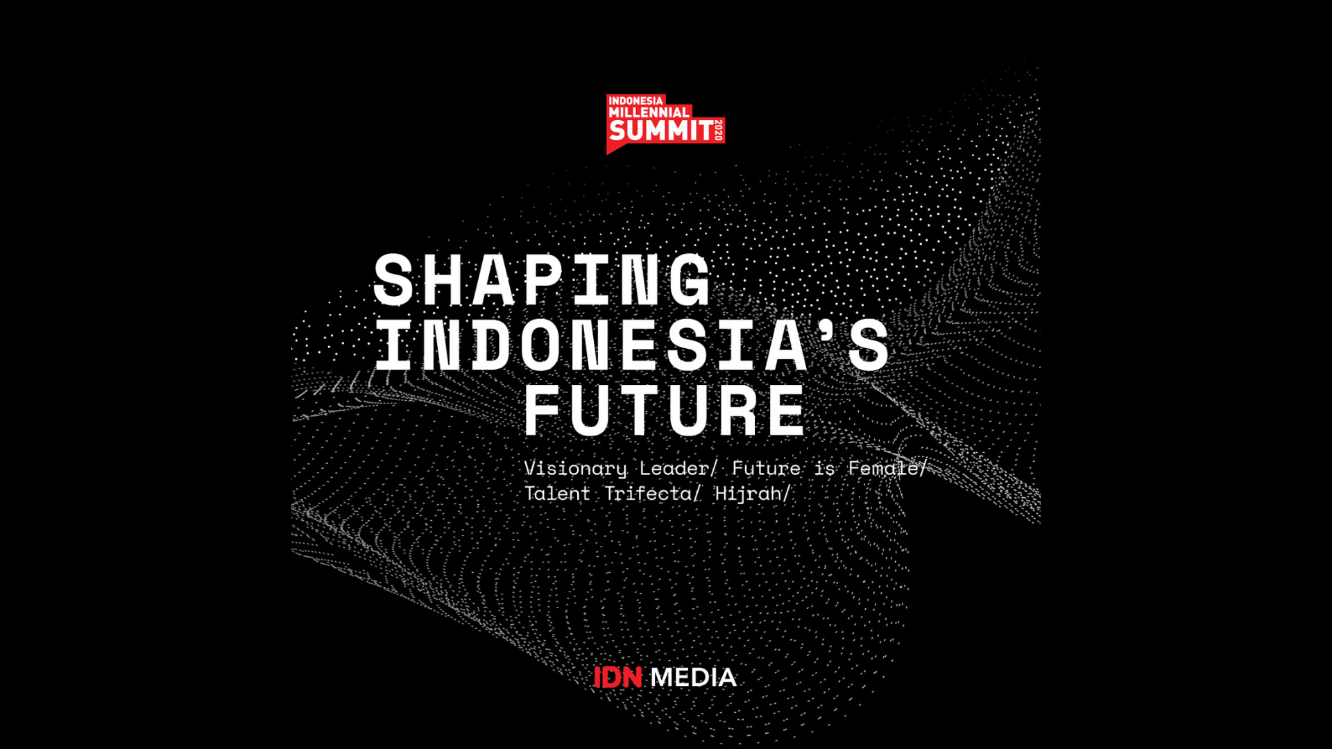 Indonesia Millennial Summit 2020: 2nd Line-Up for the Speakers, We are Shaping Indonesia's Future
