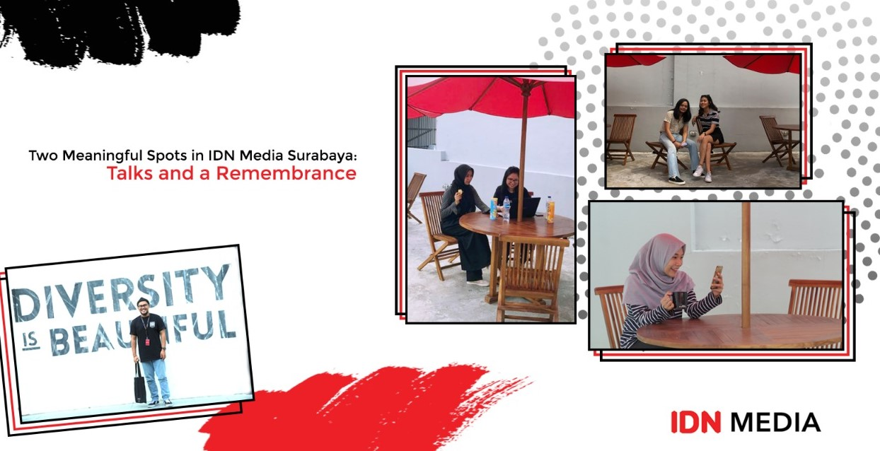 Two Meaningful Spots in IDN Media Surabaya: Talks and A Remembrance